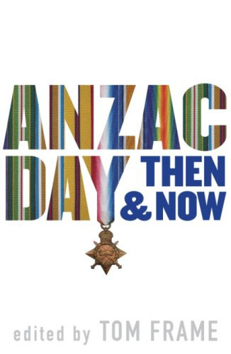 ANZAC Day thrn and now