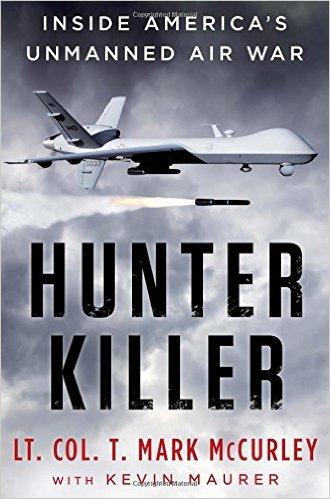 Hunter Killer, Inside the Lethal World of Drone Warfare - T McCurley and K Maurer Allen and Unwin, Melbourne 2015 Paperback RRP: $32.99