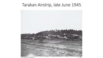 Tarakan Airstrip, late june 1945
